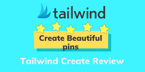 Tailwind Create Review 2021: (Create Eye-Catching Pins Easily)