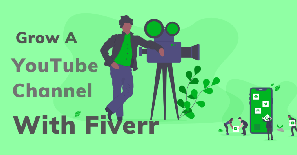 grow a YouTube channel with Fiverr