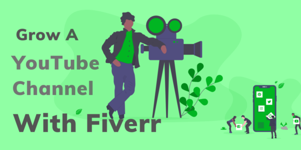 How to grow a YouTube channel with Fiverr in 2021? [Expert Tips]